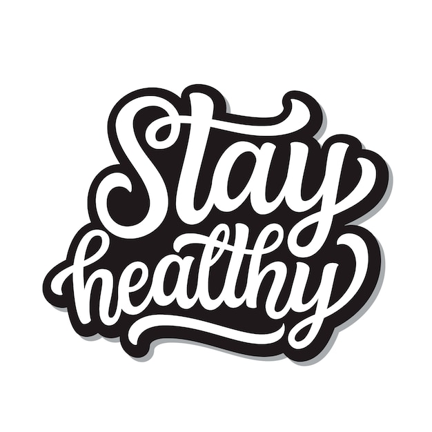 Premium Vector | Stay healthy lettering