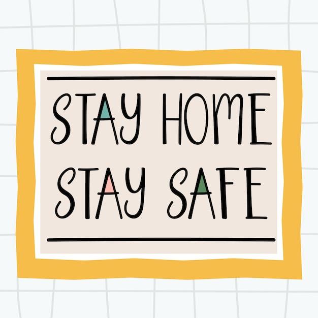 Stay home hand drawn lettering poster design for coronavirus prevention Premium Vector
