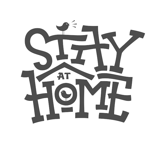 Stay home lettering with birdhouse on white  background. typographic banner for self quarantine times. monochrome  illustration for decor, pillow, mug, cup, poster. editable template Premium Vector