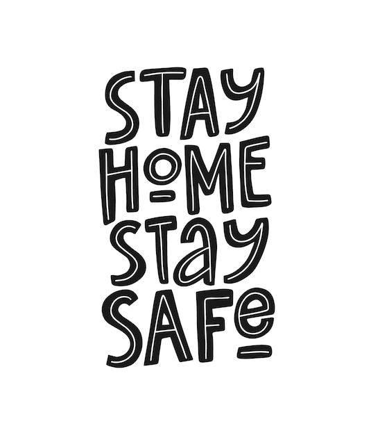 Stay home stay safe hand drawn vector lettering. quarantine concept. Premium Vector