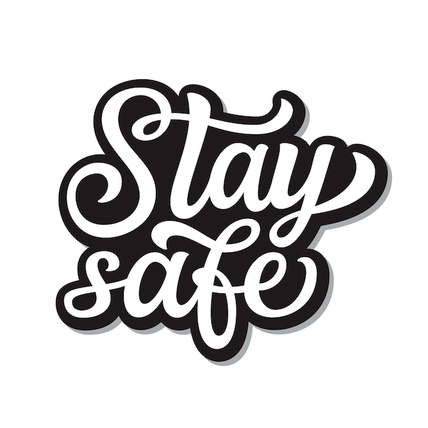 Stay safe lettering | Premium Vector