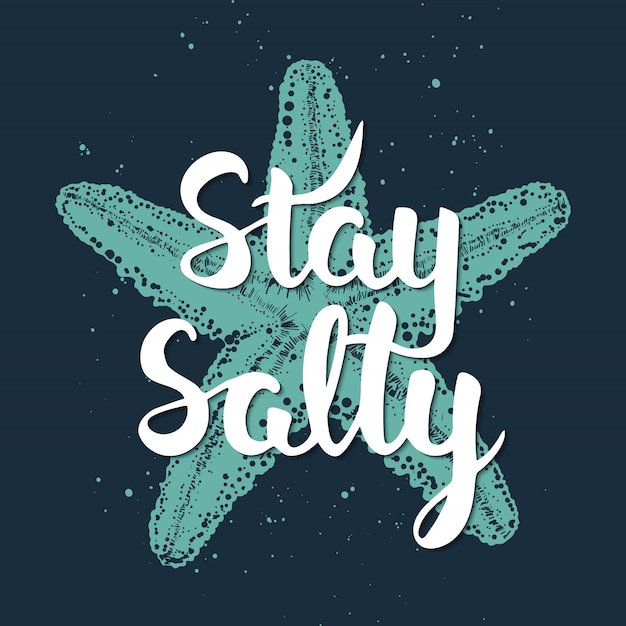 Stay salty with sketch of engraved starfish. Premium Vector