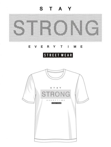 Оставаться сильным типография дизайн футболки Premium векторы