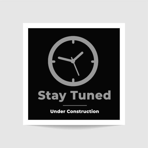 Stay tuned under construction photo template design Free Vector