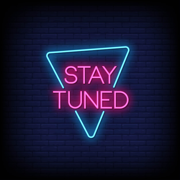 Stay tuned neon signs style text | Premium Vector