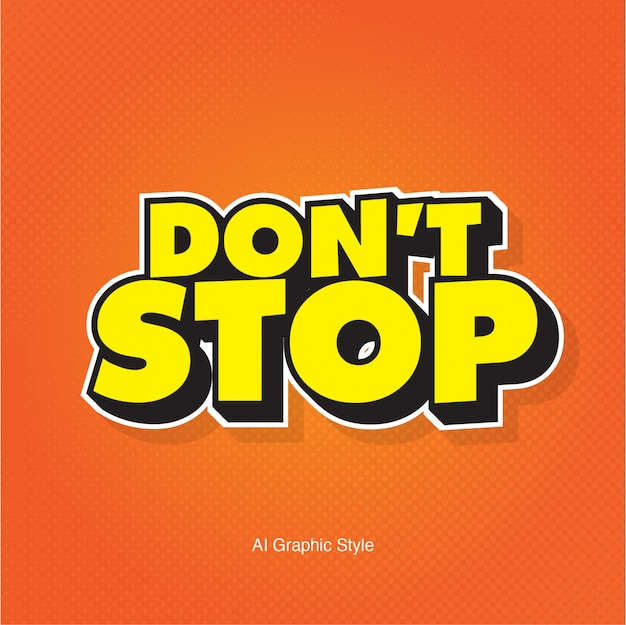 Don't stop 3d vector text effect Premium Vector