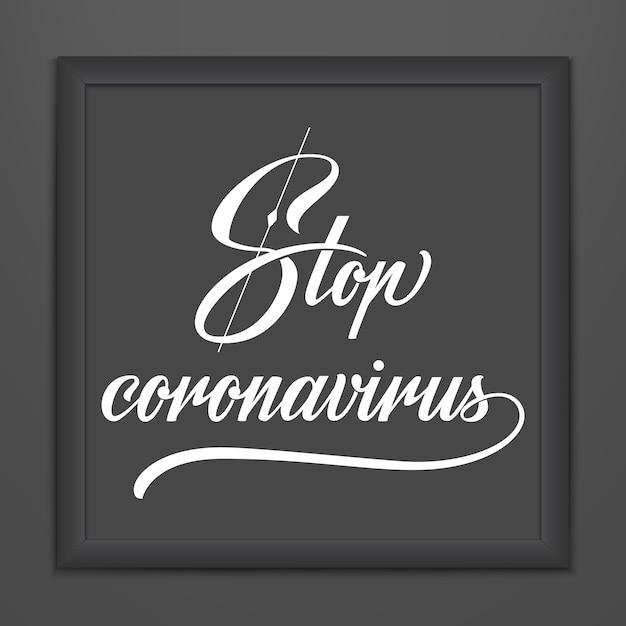 Ferma la scritta coronavirus nella cornice scura. disegno tipografia disegnato a mano di vettore ferma la citazione motivazionale di coronavirus. scoppio pandemico di avvertimento covid-19 2019-ncov. Vettore gratuito