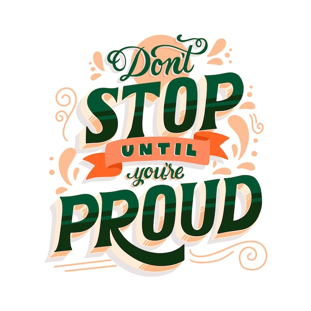 Don't stop until you're proud lettering Free Vector