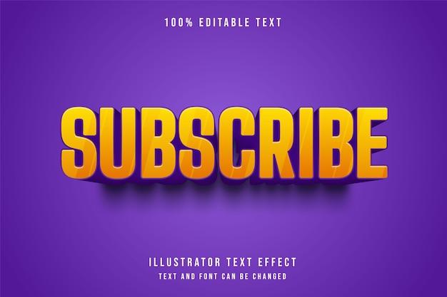 Subscribe,3d editable text effect yellow gradation purple comic style Premium Vector