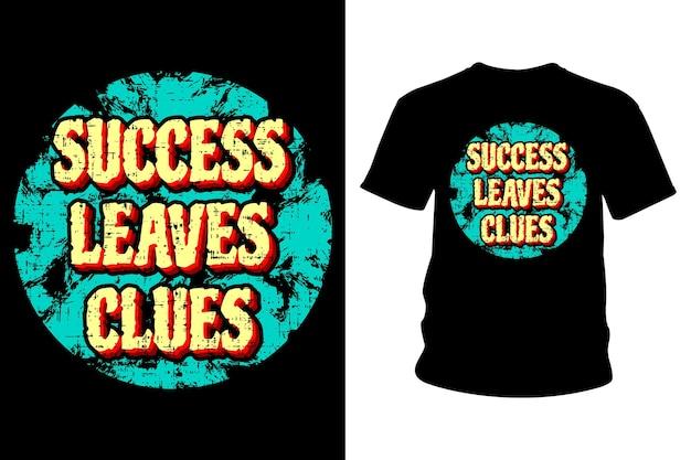 Дизайн типографии футболки с лозунгом успеха оставляет подсказки Premium векторы
