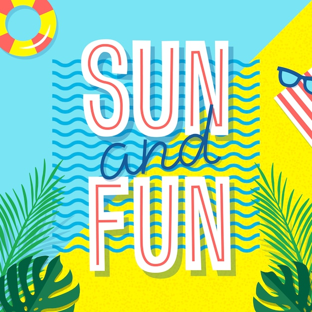 Sun and fun. summer poster. tropical print with text and vacation elements - palm leaves, sunglasses and swimming circle. Premium Vector