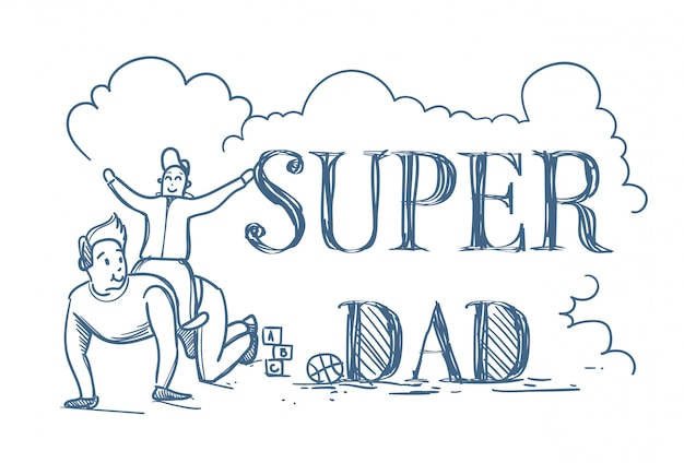 Super dad doodle poster with man riding son on back Premium Vector