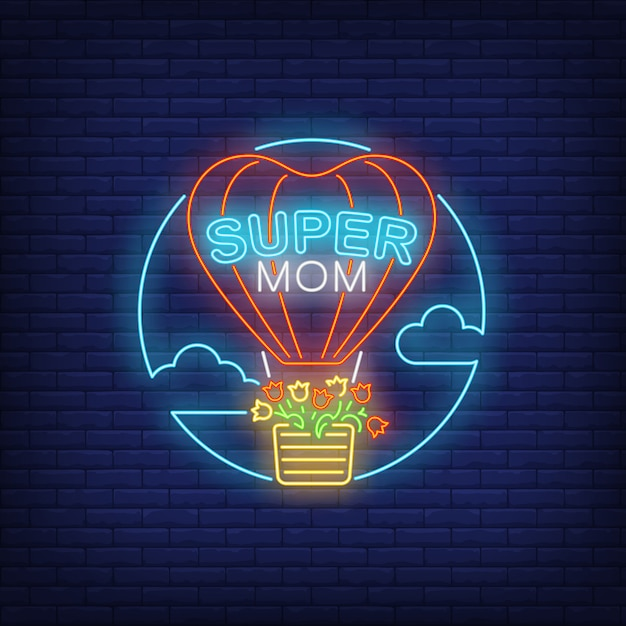 Super mom neon text and hot air balloon with flowers Free Vector