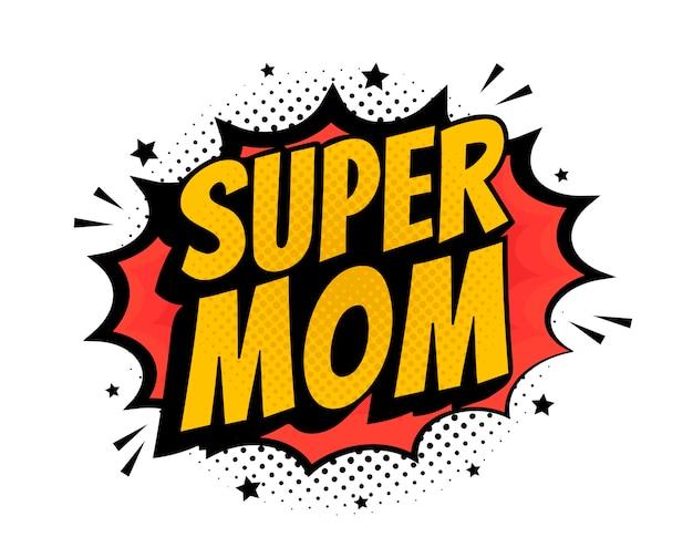 슈퍼 엄마 팝 아트-흰색 배경에 만화 스타일 단어. 프리미엄 벡터