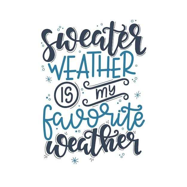 Погода на свитере - моя любимая рождественская надпись, мотивационная цитата Premium векторы