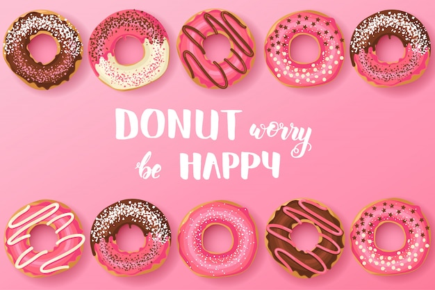 Sweet donuts with hand made inspirational and motivational quote: donut worry be happy Premium Vector