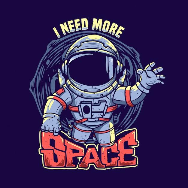 Tシャツのデザイン私は宇宙飛行士のヴィンテージのイラストでより多くのスペースが必要 Premiumベクター