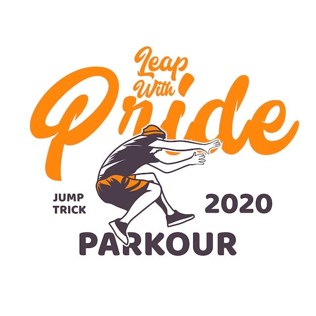 T shirt design leap with pride jump trick parkour with man jumping illustration vintage design Premium Vector
