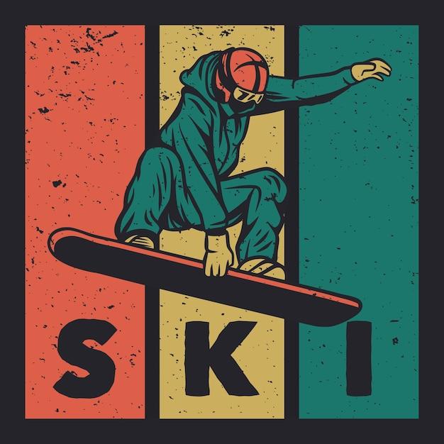 Tシャツのデザインは、スキービンテージイラストを弾く男と雪を祈る Premiumベクター