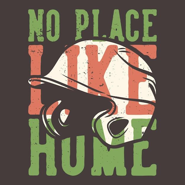 Типография лозунга дизайна футболки нет места лучше дома с бейсбольным шлемом винтажной иллюстрацией Premium векторы