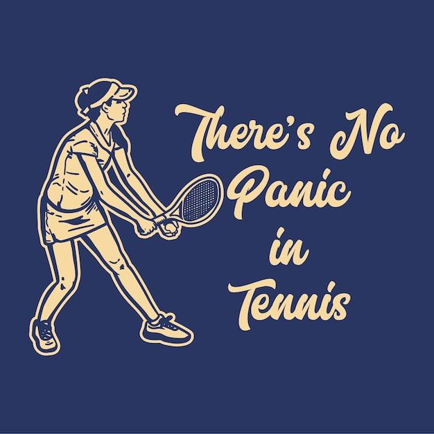 Типография лозунга дизайна футболки в теннисе нет паники с винтажной иллюстрацией теннисиста Premium векторы