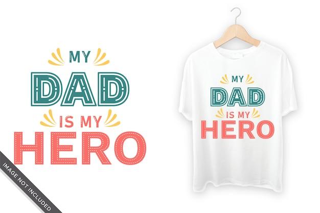 私のお父さんは私のヒーローのタイポグラフィtシャツデザイン Premiumベクター