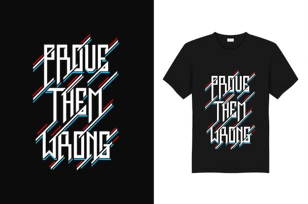 それらが間違ったタイポグラフィーtシャツデザインテンプレートを証明する Premiumベクター