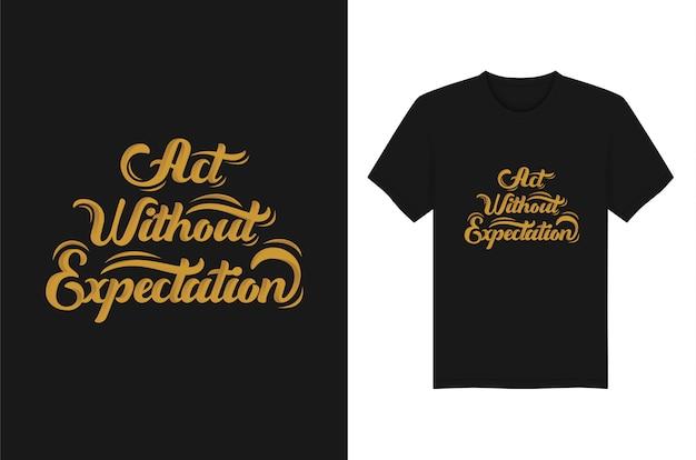 期待レタリングタイポグラフィtシャツアパレルデザインなしで行動します。 Premiumベクター