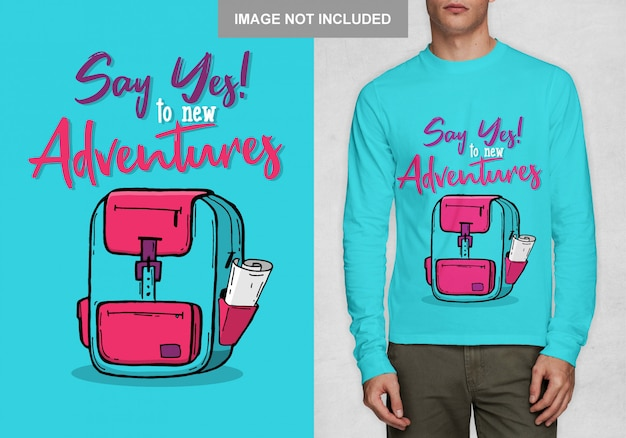 新しい冒険にイエスと言ってください。タイポグラフィtシャツデザインのベクトル Premiumベクター