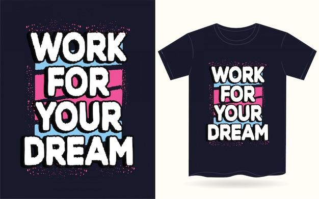 Tシャツの夢のタイポグラフィのために働く Premiumベクター