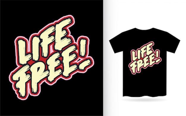 Tシャツのライフフリー手レタリングスローガン Premiumベクター