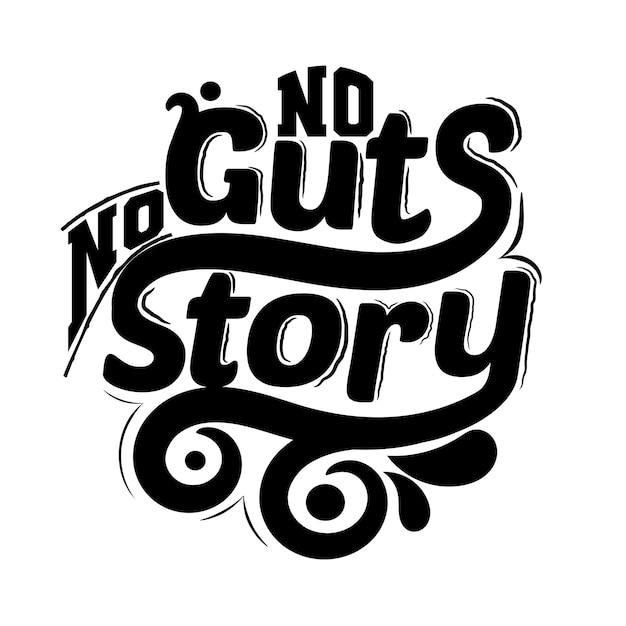 ガッツも物語もない。 tシャツデザインのタイポグラフィレタリングを引用します。 Premiumベクター