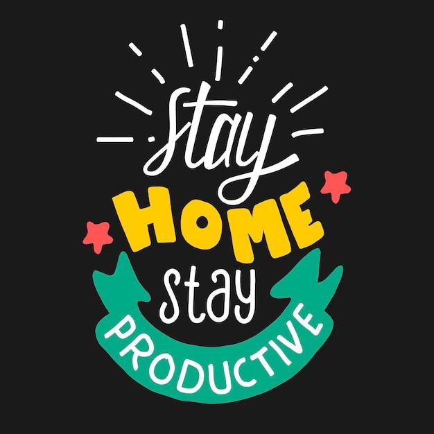 生産性を維持して家にいます。 tシャツデザインのタイポグラフィレタリングを引用します。パンデミックキャンペーンのための手描きのレタリング Premiumベクター