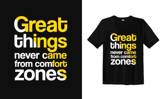 快適な領域から素晴らしいものは生まれませんでした。 tシャツのデザインの引用 Premiumベクター