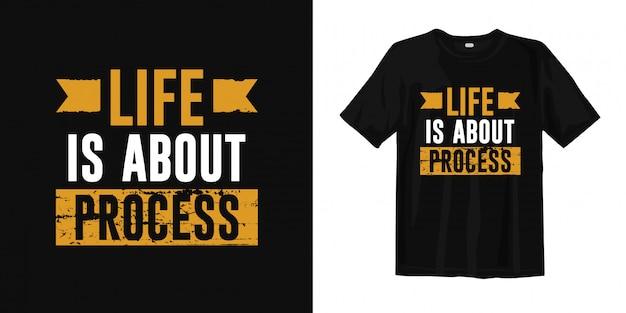 人生とはプロセスです。心に強く訴える言葉tシャツデザイン Premiumベクター
