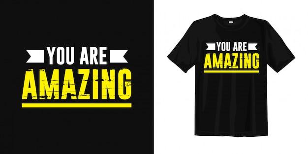 あなたは素晴らしいです。やる気とインスピレーションを与える言葉tシャツデザイン Premiumベクター