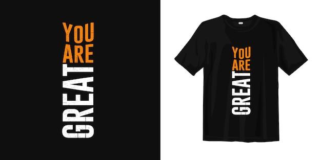 あなたは素晴らしいタイポグラフィ引用tシャツデザインです。 Premiumベクター