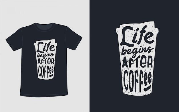 コーヒーの心に強く訴える引用タイポグラフィtシャツの後に人生が始まる Premiumベクター
