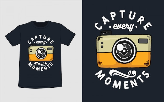 Tシャツデザインのすべての瞬間のタイポグラフィをキャプチャします。 Premiumベクター