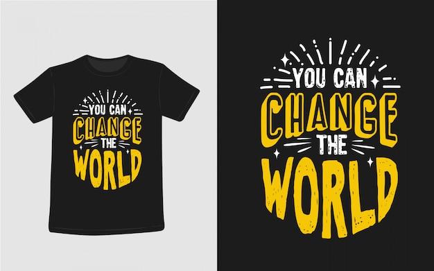あなたは世界のインスピレーション引用符タイポグラフィtシャツを変更することができます Premiumベクター