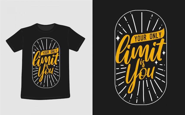 あなたの唯一の制限は、あなたが心に強く訴える引用符タイポグラフィtシャツです Premiumベクター