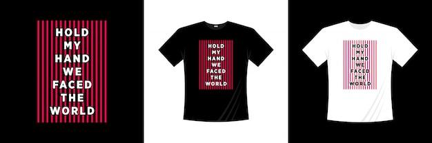 手をつないで世界のタイポグラフィtシャツデザインに直面しました Premiumベクター