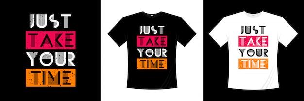 タイポグラフィの引用tシャツデザインに時間をかける Premiumベクター