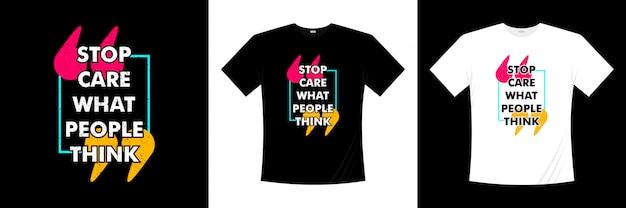 人々がタイポグラフィのtシャツのデザインをどう思うか気にしないでください Premiumベクター