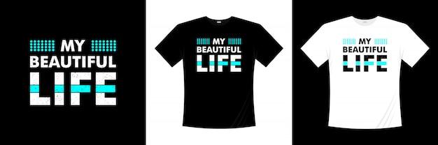 私の美しい人生のタイポグラフィtシャツデザイン Premiumベクター
