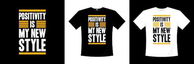 陽性は私の新しいスタイルのタイポグラフィtシャツデザイン Premiumベクター
