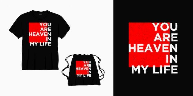 あなたは私の人生の天国です。tシャツ、バッグ、商品のレタリングデザイン Premiumベクター