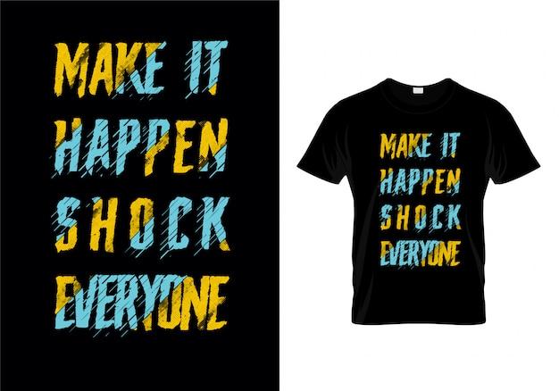それが起こる衝撃を与えるみんなタイポグラフィtシャツデザインベクトル Premiumベクター