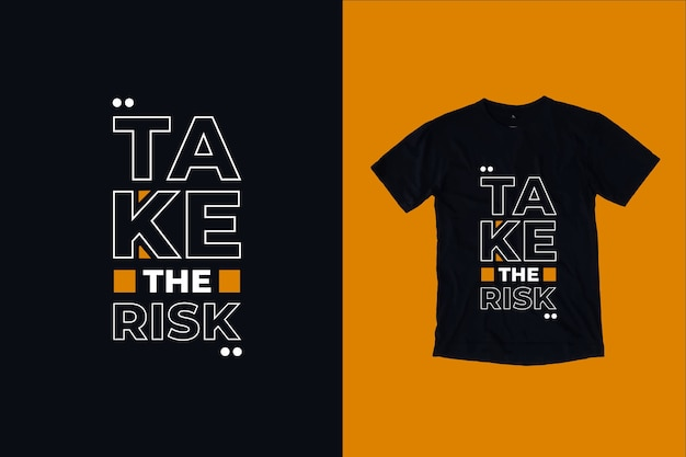 Take the risk quotes t shirt design Premium Vector