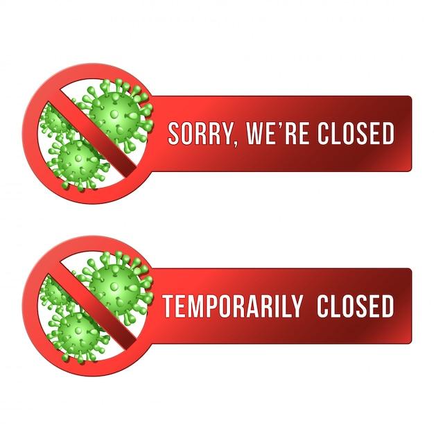Temporarily closed sign of coronavirus news. information warning sign about quarantine Premium Vector